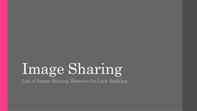 Image Sharing  List of Image Sharing Websites for Link Building