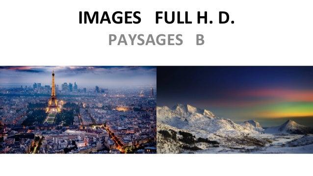 IMAGES FULL H. D. PAYSAGES B