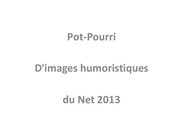 Pot-Pourri D'images humoristiques du Net 2013