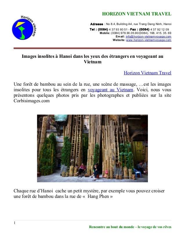 HORIZON VIETNAM TRAVEL Adresse : No 8.4, Building A4, rue Trang Dang Ninh, Hanoi Tel : (0084) 4 37 93 80 51 - Fax : (0084)...