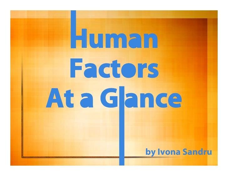 Human FactorsAt a G ance        by Ivona Sandru