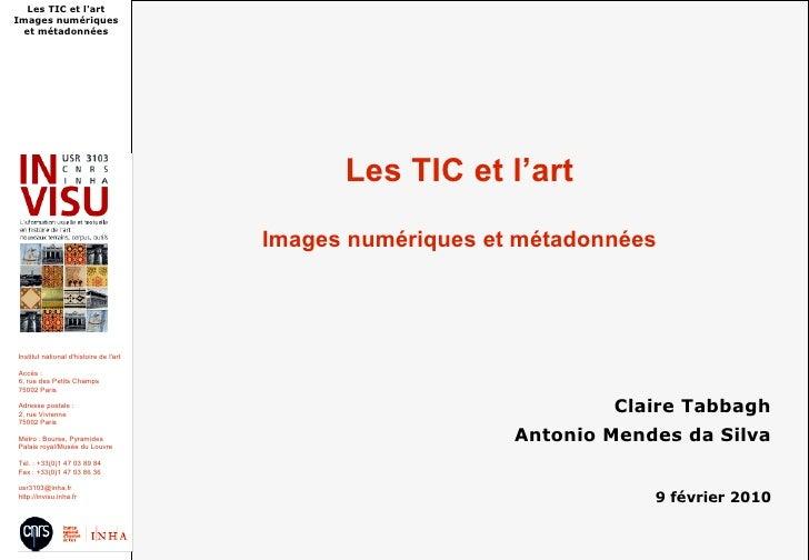 Les TIC et l'art Images numériques   et métadonnées                                                   Les TIC et l'art    ...