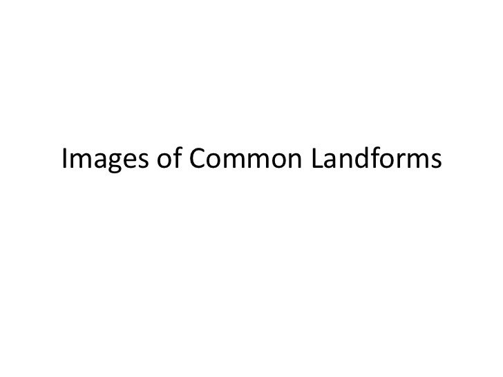 Images of Common Landforms