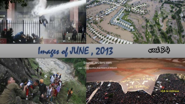 Images of JUNE-2013 week 3,4 by vinhbinh,chieuquetoi,bachkien July 1, 2013 Images of JUNE 2013 - week 3-4 1 Source: reuter...