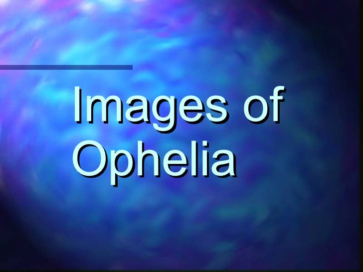 Images of Ophelia