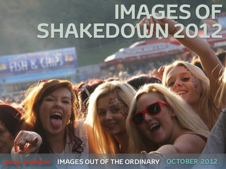IMAGES OF            SHAKEDOWN 2012    gary marlowe   IMAGES OUT OF THE ORDINARY OCTOBER 2012