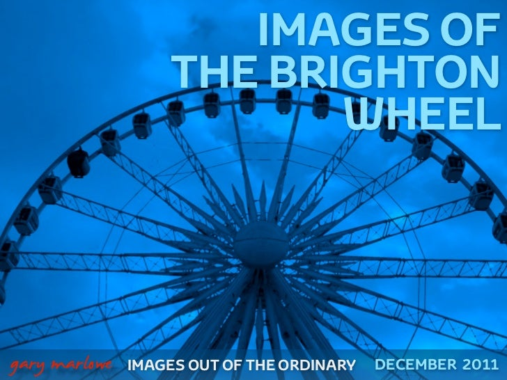 IMAGES OF                       THE BRIGHTON                              WHEEL
