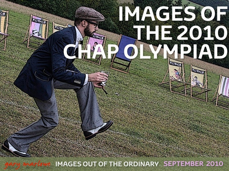 IMAGES OF                           THE 2010                     CHAP OLYMPIAD    !        gary marlowe   IMAGES OUT OF TH...
