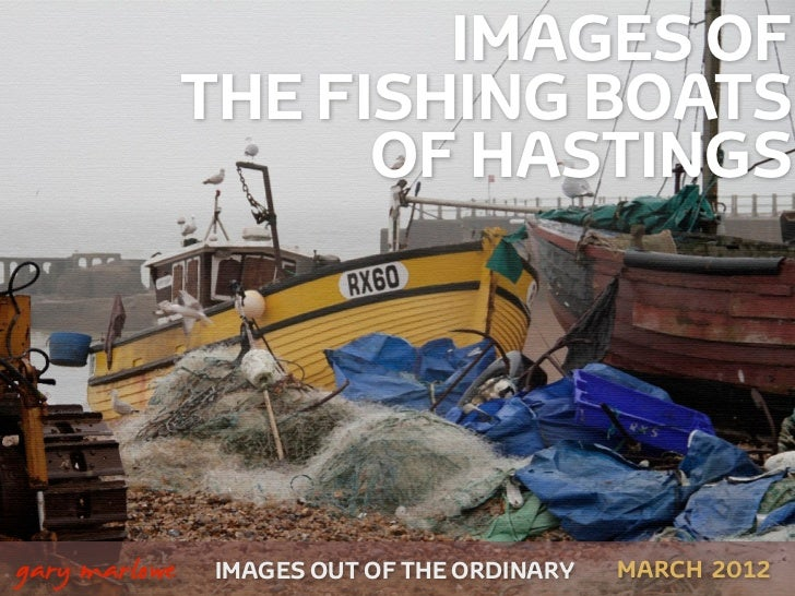 IMAGES OF                   THE FISHING BOATS                         OF HASTINGS    gary marlowe   IMAGES OUT OF THE ORD...