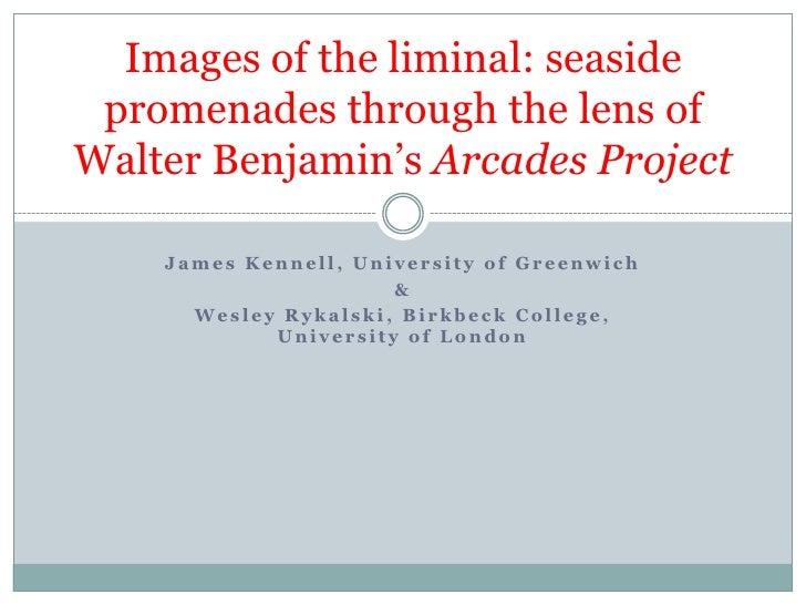 James Kennell, University of Greenwich<br />&<br />Wesley Rykalski, Birkbeck College, University of London  <br />Images o...