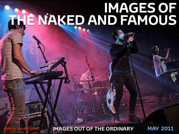 IMAGES OF     THE NAKED AND FAMOUS!    gary marlowe   IMAGES OUT OF THE ORDINARY   MAY 2011