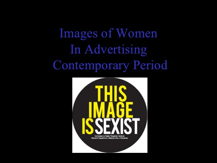 Images of Women   In AdvertisingContemporary Period