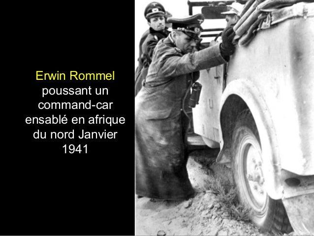 Erwin Rommel poussant un command-car ensablé en afrique du nord Janvier 1941