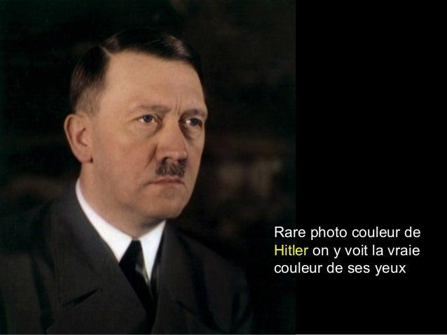 Rare photo couleur de Hitler on y voit la vraie couleur de ses yeux