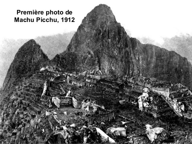 Première photo de Machu Picchu, 1912
