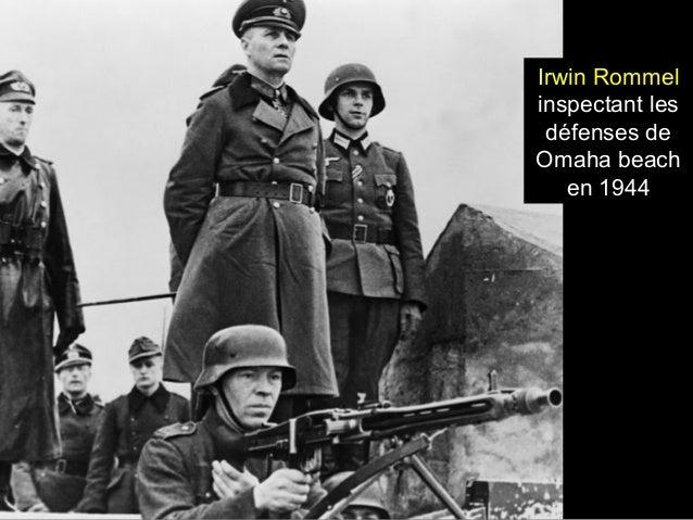Irwin Rommel inspectant les défenses de Omaha beach en 1944