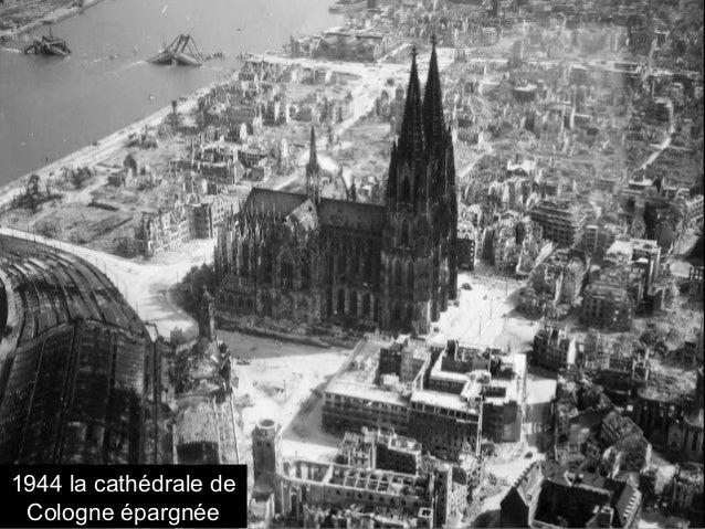 1944 la cathédrale de Cologne épargnée