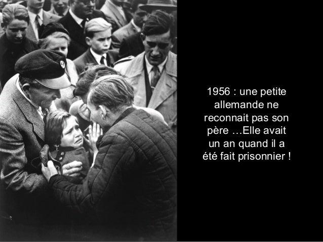 1956 : une petite allemande ne reconnait pas son père …Elle avait un an quand il a été fait prisonnier !