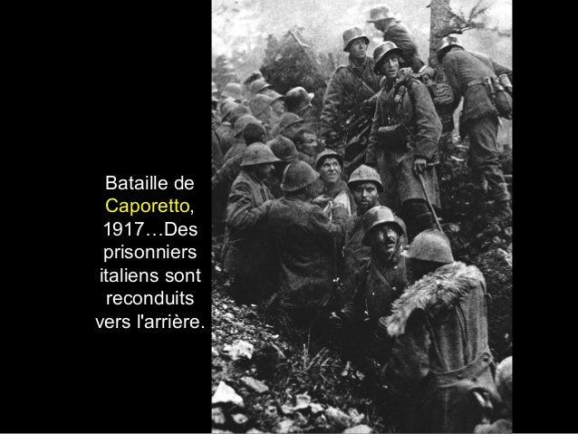Bataille de Caporetto, 1917…Des prisonniers italiens sont reconduits vers l'arrière.