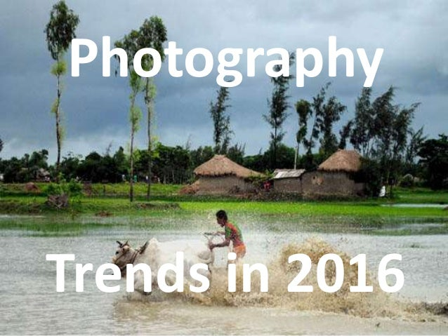 Photography Trends in 2016