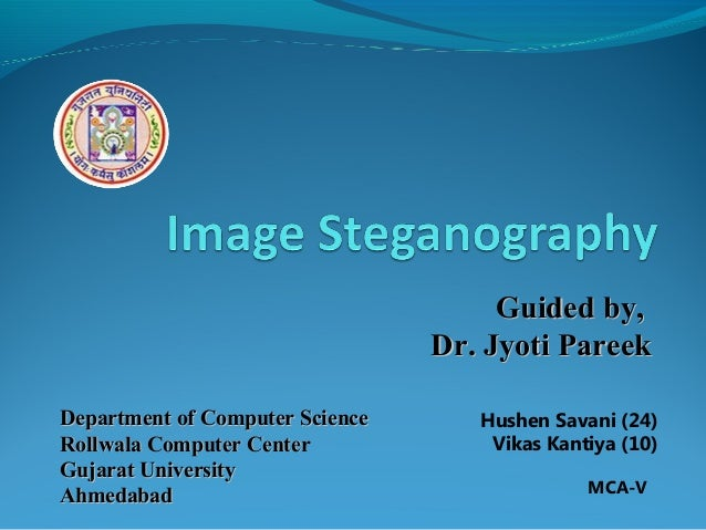 Guided by, Dr. Jyoti Pareek Department of Computer Science Rollwala Computer Center Gujarat University Ahmedabad  Hushen S...
