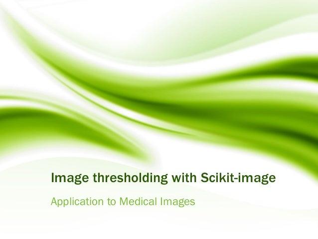 Image thresholding with scikit-image