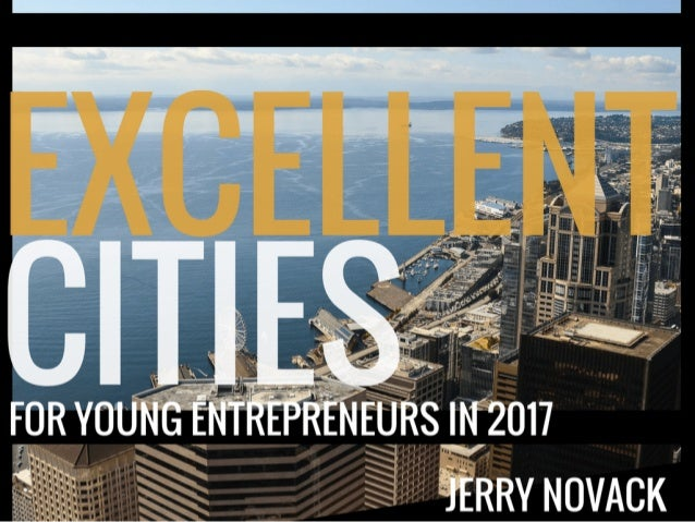 Excellent Cities For Young Entrepreneurs in 2017 | Jerry Novack