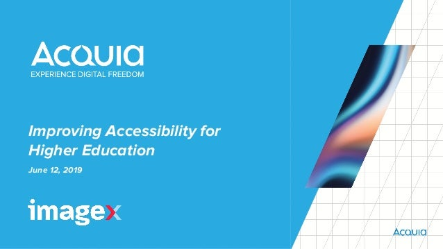 Improving Accessibility for Higher Education June 12, 2019