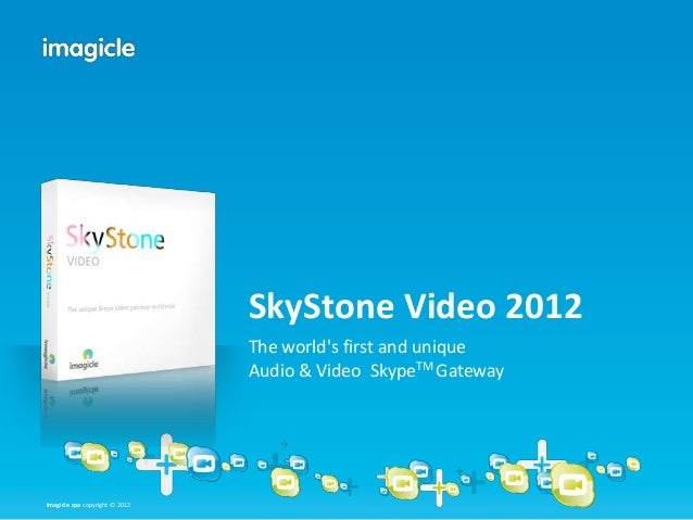 Imagicle spa copyright © 2012Imagicle spa copyright © 2012 SkyStone Video 2012 The world's first and unique Audio & Video ...