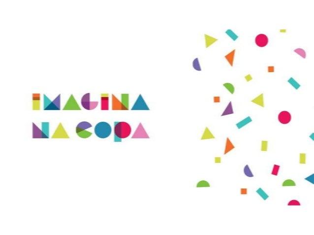 Imagina na Copa por Mariana Ribeiro