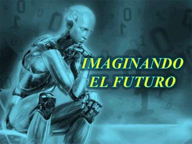 Resultado de imagen de Imaginando el Futuro