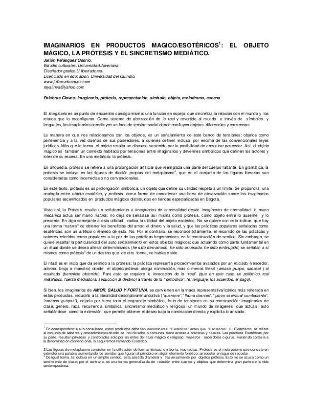 IMAGINARIOS EN PRODUCTOS MAGICO/ESOTÉRICOS1: MÁGICO, LA PRÓTESIS Y EL SINCRETISMO MEDIÁTICO.  EL  OBJETO  Julián Velásquez...