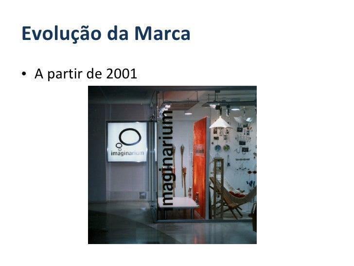Evolução da Marca <ul><li>A partir de 2001 </li></ul>