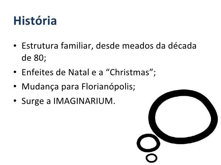 """<ul><li>Estrutura familiar, desde meados da década de 80; </li></ul><ul><li>Enfeites de Natal e a """"Christmas""""; </li></ul><..."""