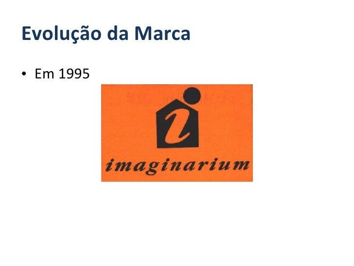 Evolução da Marca <ul><li>Em 1995 </li></ul>
