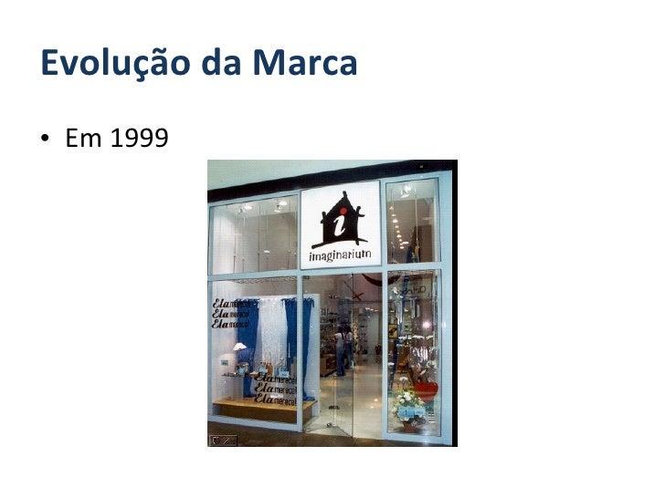 Evolução da Marca <ul><li>Em 1999 </li></ul>