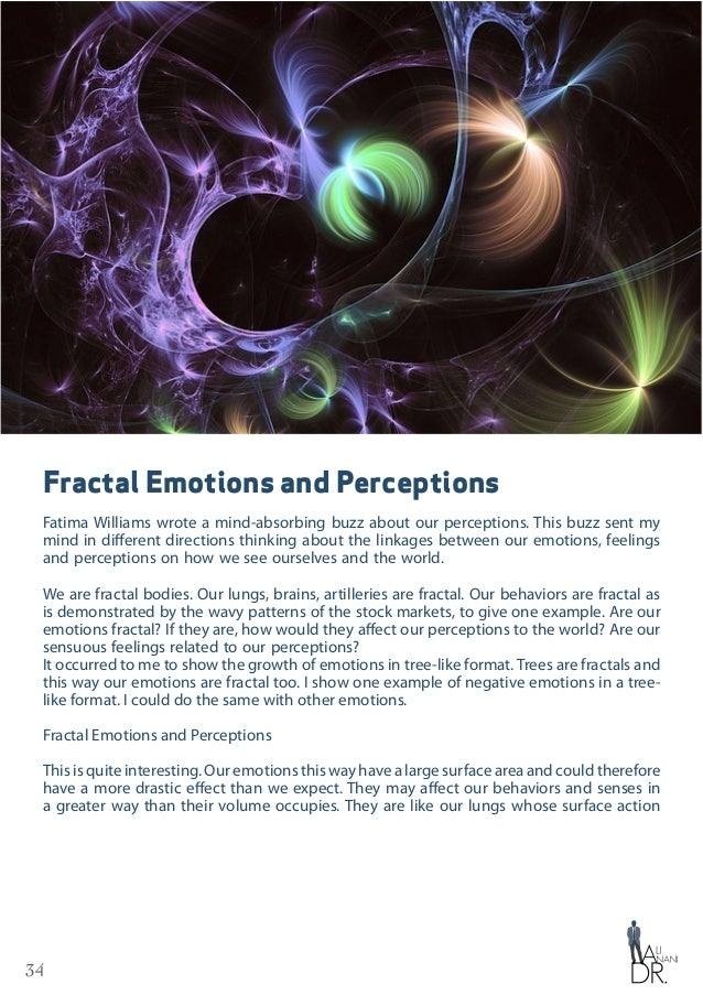 35 exceeds far their physical volume. The question now is: do our emotions affect our perceptions? If yes, then how would ...