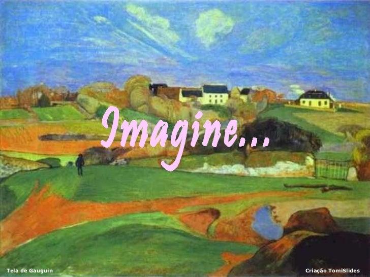 Imagine...