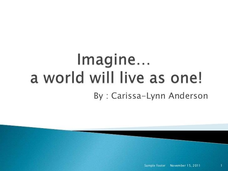 By : Carissa-Lynn Anderson           Sample footer   November 15, 2011   1
