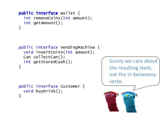 public interface Wallet { int getAmount(); Wallet removeCoins(int amount); } public interface VendingMachine { Optional<Ca...