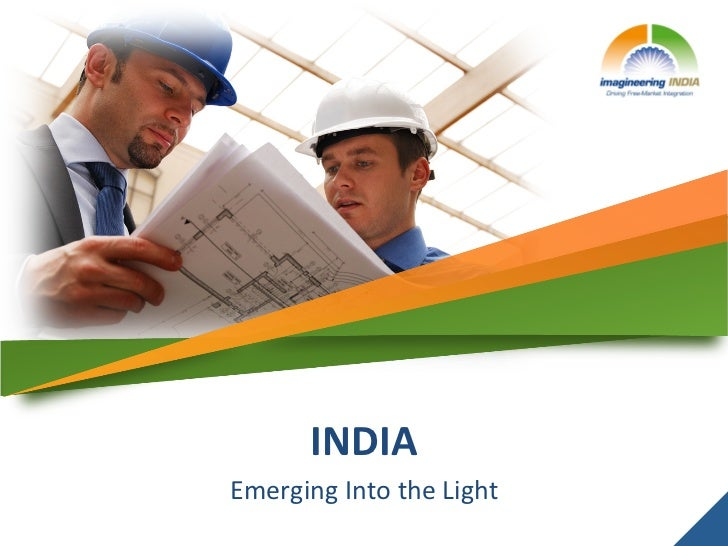 INDIA Emerging Into the Light