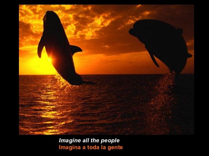 Imagine all the peopleImagina a toda la gente