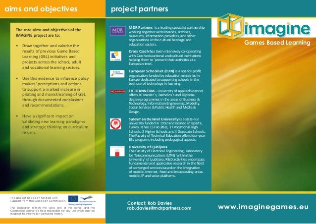 www.imaginegames.eu Games Based Learning The core aims and objectives of the IMAGINE project are to: Draw together and val...