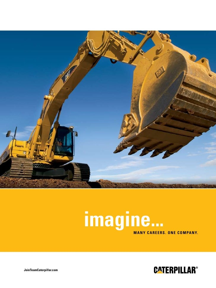imagine...                                 many careers. on e c o m pa n y.     JoinTeamcaterpillar.com