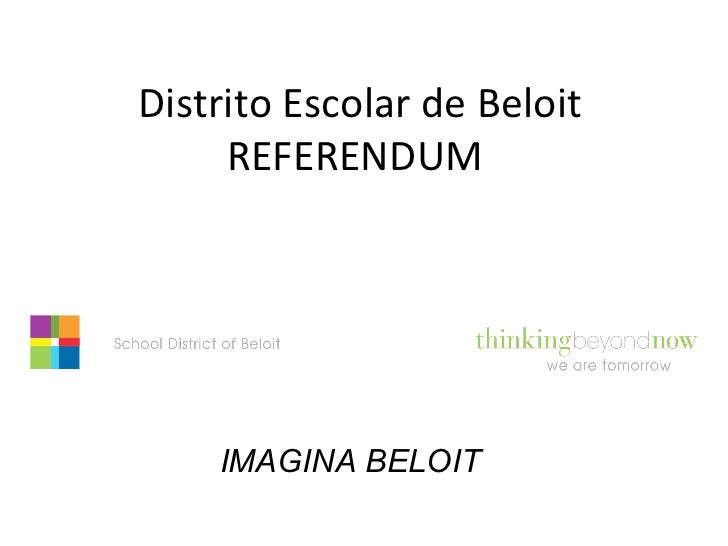 Distrito Escolar de Beloit     REFERENDUM    IMAGINA BELOIT