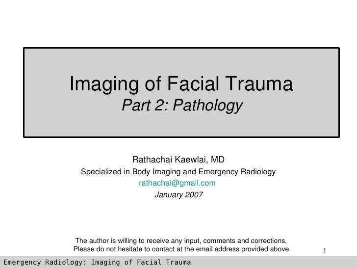ImagingofFacialTrauma                                Part2:Pathology                                     RathachaiKa...