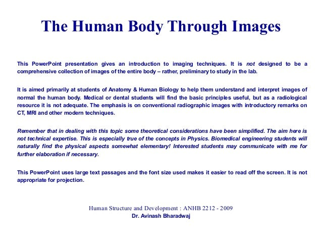This PowerPoint presentation gives an introduction to imaging techniques. It is not designed to be a comprehensive collect...