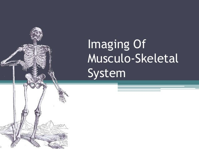 Imaging Of Musculo-Skeletal System