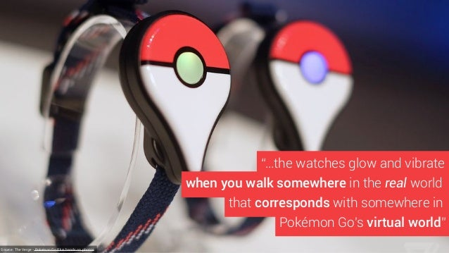 """""""…the watches glow and vibrate when you walk somewhere in the real world that corresponds with somewhere in Pokémon Go's v..."""
