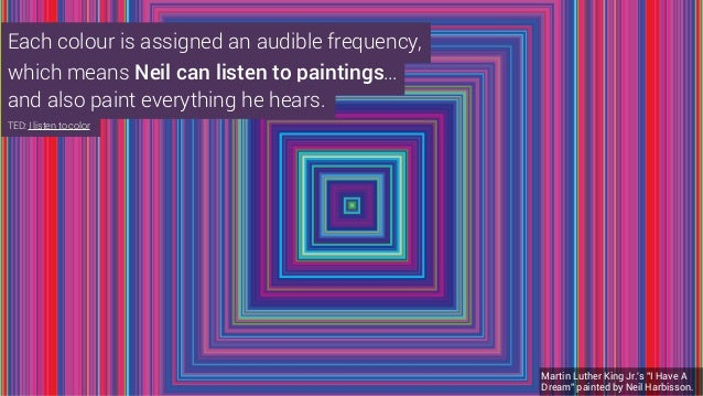 """Martin Luther King Jr.'s """"I Have A Dream"""" painted by Neil Harbisson. which means Neil can listen to paintings… TED: I list..."""